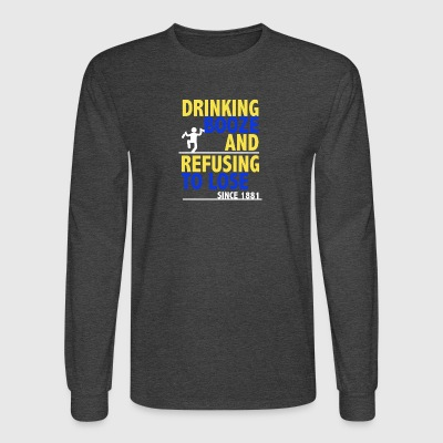 Drinking Booze And Refusing To Lose Shirt - Men's Long Sleeve T-Shirt
