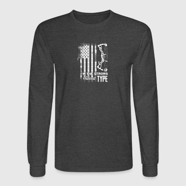 Archery Tee - I'm The Strong Silent Type Shirt - Men's Long Sleeve T-Shirt
