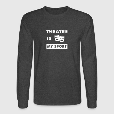 Theatre is my sport - Men's Long Sleeve T-Shirt