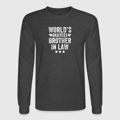 world's okayest brother in law - Men's Long Sleeve T-Shirt