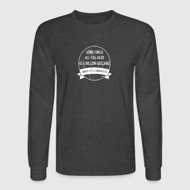 To Be Rich - Men's Long Sleeve T-Shirt