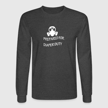 Prepared for diaper duty - Men's Long Sleeve T-Shirt