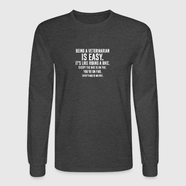 Being A Veterinarian Shirt - Men's Long Sleeve T-Shirt