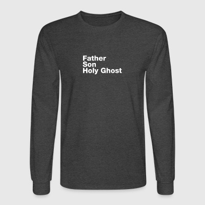 Father Son Holy Ghost - Men's Long Sleeve T-Shirt
