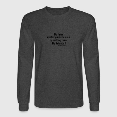 Abraham Lincoln Enemies to Friends - Men's Long Sleeve T-Shirt