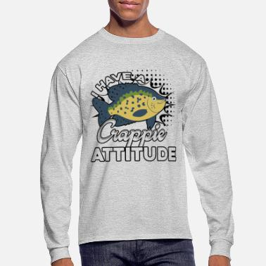 Crappie Fishing I Have A Crappie Attitude Shirt - Men's Long Sleeve T-Shirt