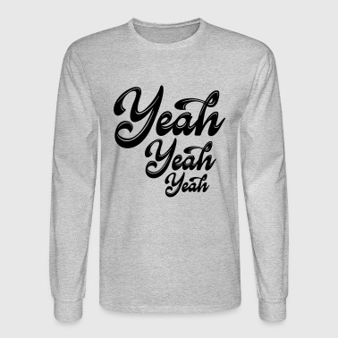 yeah_yeah - Men's Long Sleeve T-Shirt