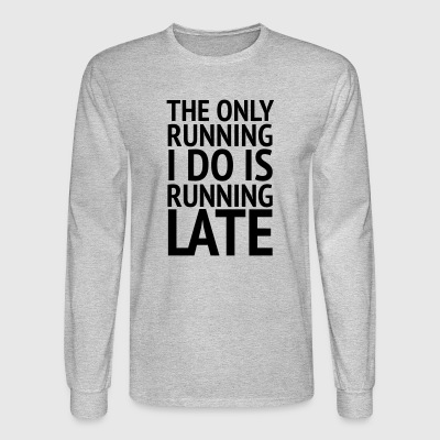 The Only Running - Men's Long Sleeve T-Shirt
