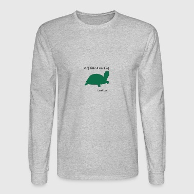 Off like a herd of turtles - Men's Long Sleeve T-Shirt