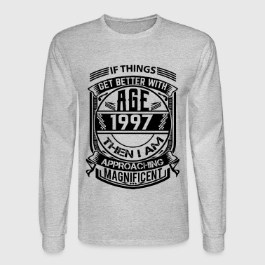If Things Better 1997 Age Approach Magnificent - Men's Long Sleeve T-Shirt