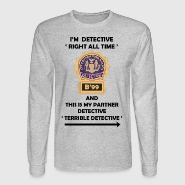 I'm Detective Right All Time - Men's Long Sleeve T-Shirt