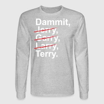 Funny Jerry Garry Larry and Terry T shirt - Men's Long Sleeve T-Shirt