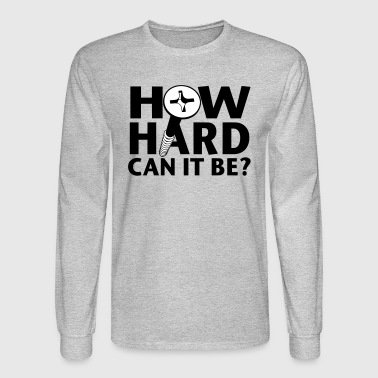 How hard can it be? - Men's Long Sleeve T-Shirt