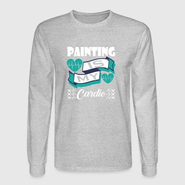 Painting Is My Cardio - Men's Long Sleeve T-Shirt