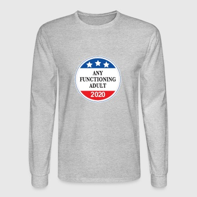 Any Functioning Adult 2020 - Men's Long Sleeve T-Shirt