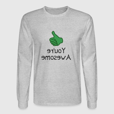 emosewA er'uoY - Men's Long Sleeve T-Shirt