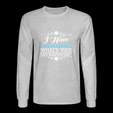 I Have Patterdale Whats Your Superpower - Men's Long Sleeve T-Shirt