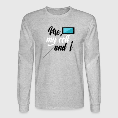 Me, my Cell and I - Men's Long Sleeve T-Shirt