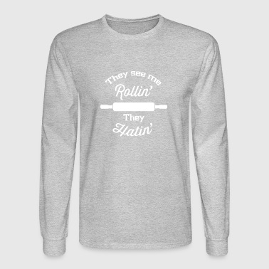 They See Me Rollin' They Hatin' Cooking Backing - Men's Long Sleeve T-Shirt