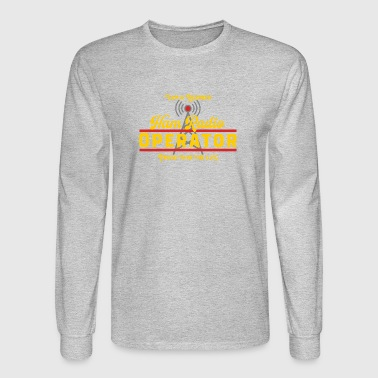 I Am A Licensed Ham Radio Operator - Men's Long Sleeve T-Shirt