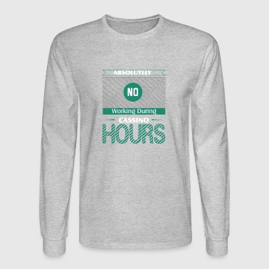 Absolutely No Working During Casino War Hours - Men's Long Sleeve T-Shirt