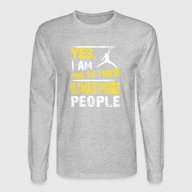 Yes. I Am One Of Those Ultimate Frisbee People - Men's Long Sleeve T-Shirt