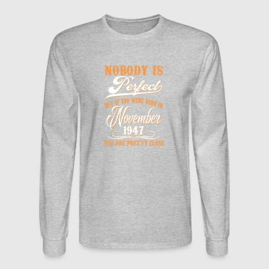 If You Born In November 1947 - Men's Long Sleeve T-Shirt