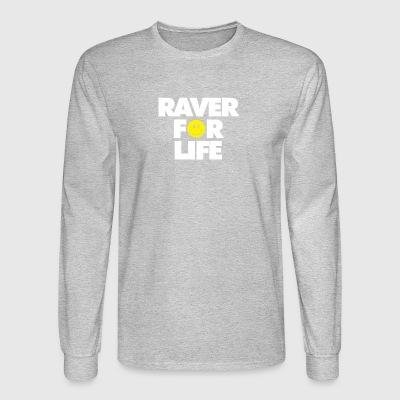 Raver For Life - Men's Long Sleeve T-Shirt
