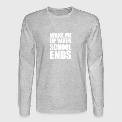 Wake Me Up When School Ends - Men's Long Sleeve T-Shirt