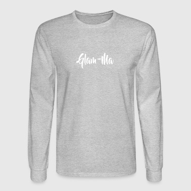 Glam Ma - Men's Long Sleeve T-Shirt