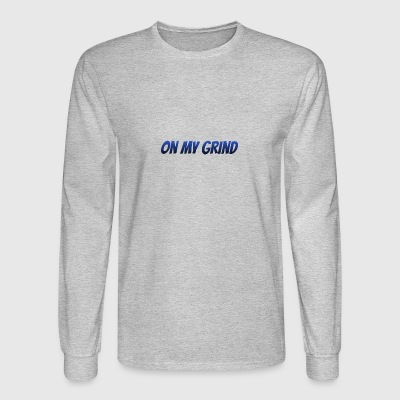 on my grind - Men's Long Sleeve T-Shirt