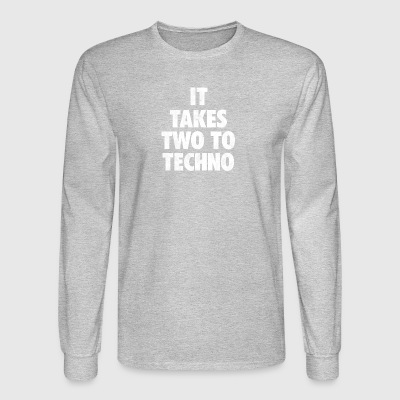 It takes two to techno - Men's Long Sleeve T-Shirt