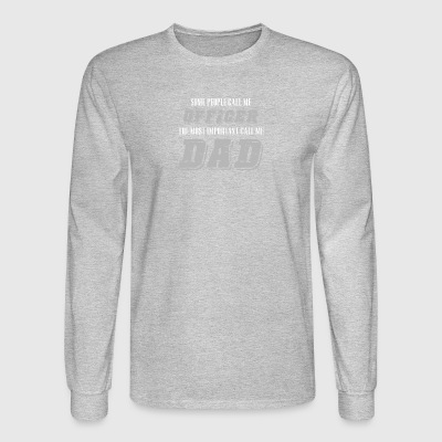 The Most Important Call Me Dad T Shirt - Men's Long Sleeve T-Shirt