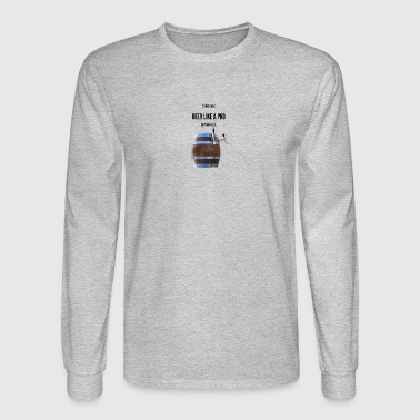 Drink Beer - Men's Long Sleeve T-Shirt