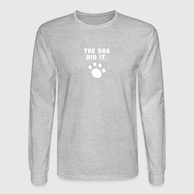 The Dog Did It - Men's Long Sleeve T-Shirt