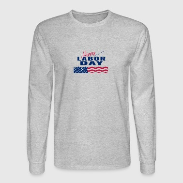 Happy Labor Day - Men's Long Sleeve T-Shirt