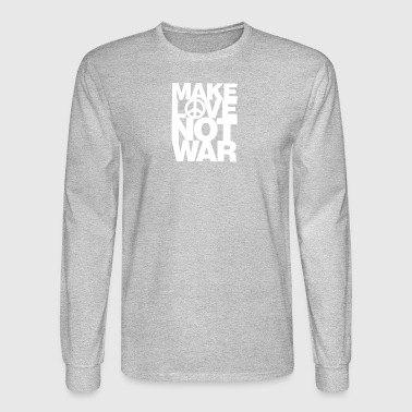 Make Love Not War - Men's Long Sleeve T-Shirt