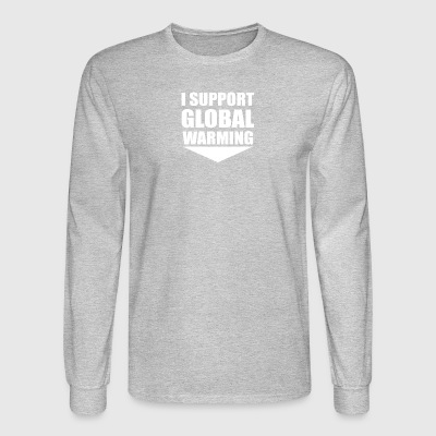 I support global warming - Men's Long Sleeve T-Shirt