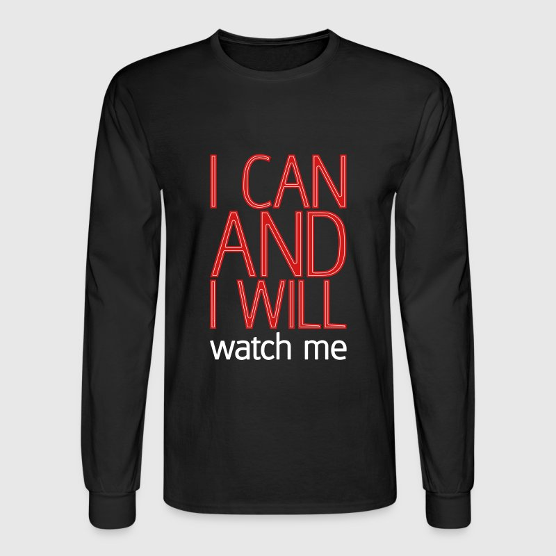I can and I will watch me - Men's Long Sleeve T-Shirt