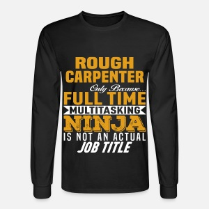 Rough Carpenter Men S T Shirt Spreadshirt