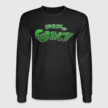 Grinch Beware the Grinch - Men's Long Sleeve T-Shirt