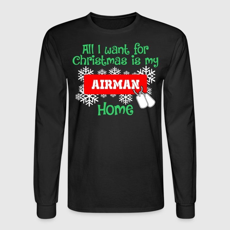 All I Want For Christmas Is My Airman Home - Men's Long Sleeve T-Shirt