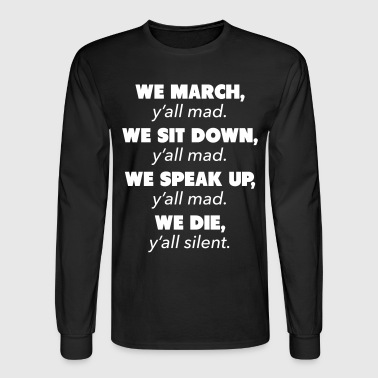 Y'all Mad Civil Rights - Men's Long Sleeve T-Shirt