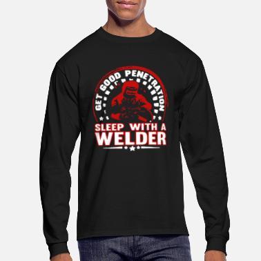b9e4632e Weld Sleep With A Welder - Men's Longsleeve Shirt