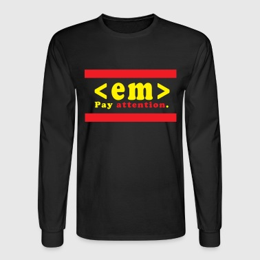 Pay attention - Men's Long Sleeve T-Shirt