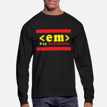 Pay Pay attention - Men's Longsleeve Shirt