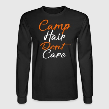 Camp Hair Don't Care T-shirt - Men's Long Sleeve T-Shirt