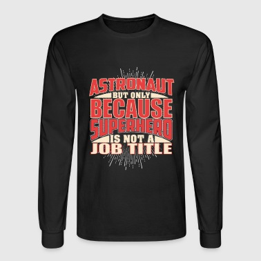 Astronaut Superhero - Men's Long Sleeve T-Shirt