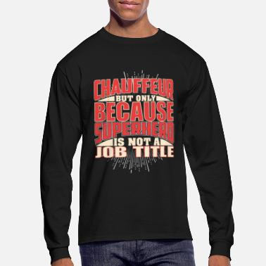 Superhero Chauffeur Superhero - Men's Long Sleeve T-Shirt