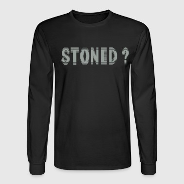 Stoned ? - Men's Long Sleeve T-Shirt